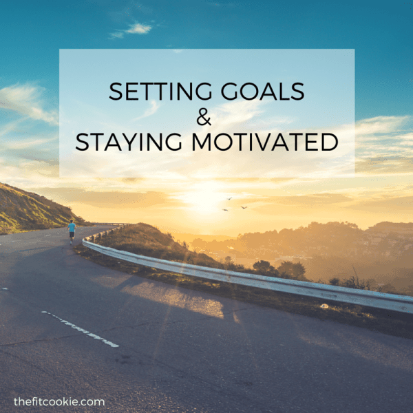 Setting Goals and Staying Motivated!