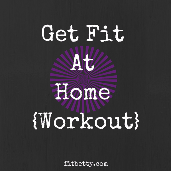 Get Fit At Home Workout