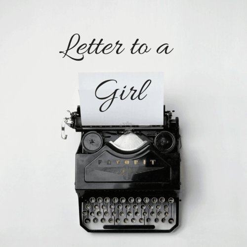 If you are struggling with eating disorders or self hate, know that there is hope! Read my Letter to a Girl and know that you are loved just as you are