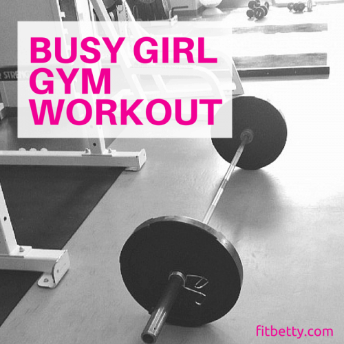 Busy Girl Gym Workout