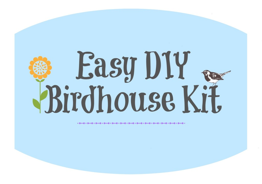 Easy DIY Birdhouse Kit