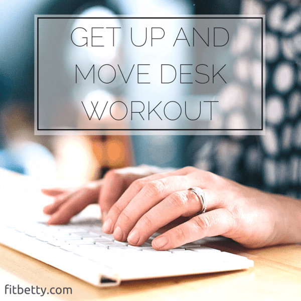 Get Up and Move Desk Workout & Tips