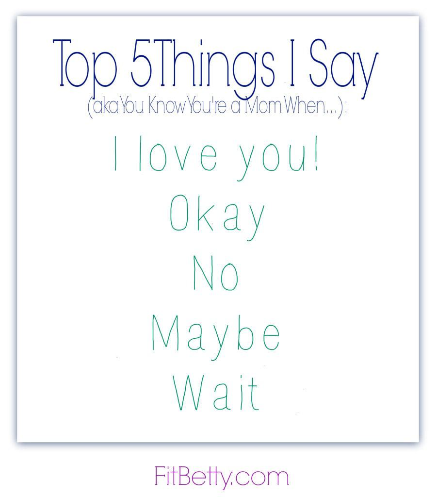 Top 5 things I Say - FitBetty.com