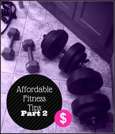 {More} Affordable Fitness Tips!