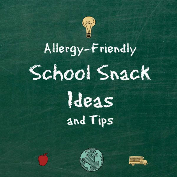 "green chalkboard with text ""allergy friendly school snack ideas"""