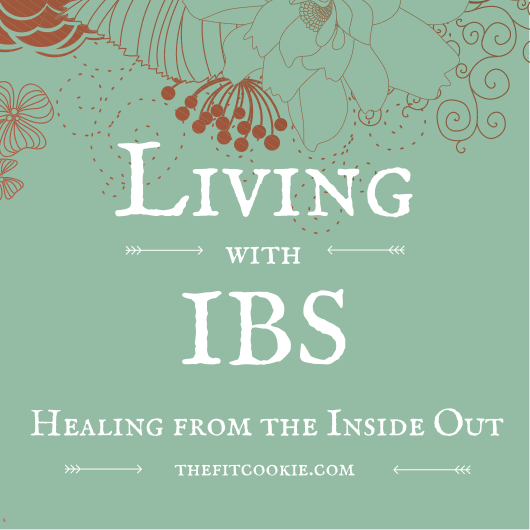 Living with IBS: Healing from the Inside Out - TheFitCookie.com