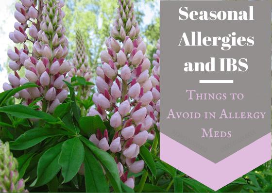 Seasonal Allergies and IBS: Things to Avoid in Allergy Meds