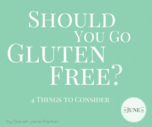 Should You Go Gluten Free?