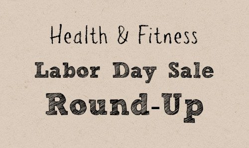 Health & Fitness Labor Day Sale Round-Up - @Fit_Betty #sale #discount #fitness