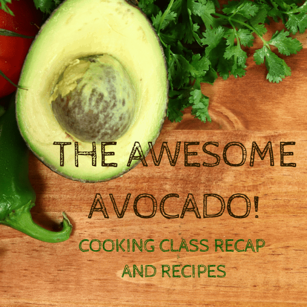 The Awesome Avocado! Avocado Class and Recipes