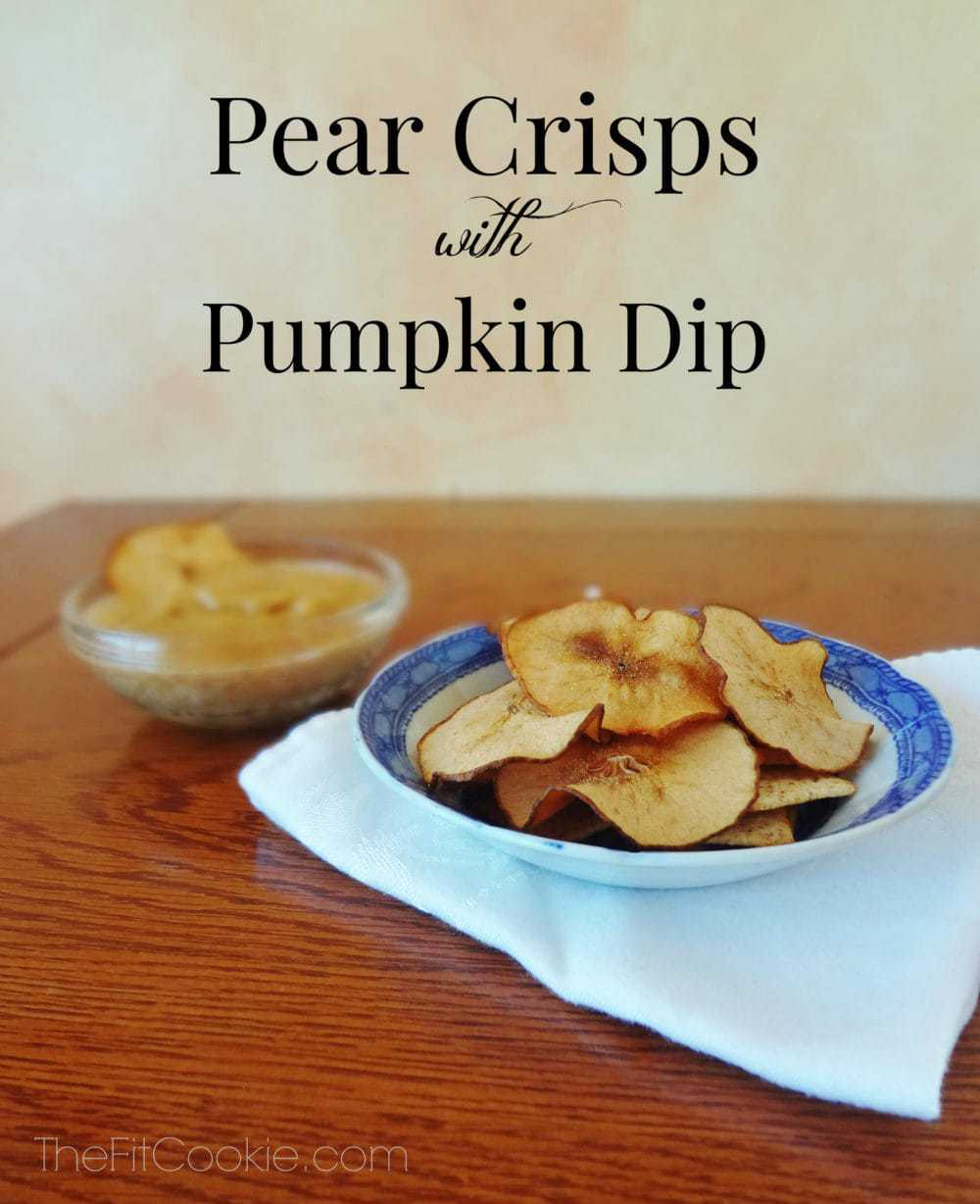 Pear Chips with Pumpkin Dip {Recipe Redux} • The Fit Cookie