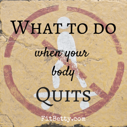 What do You do When Your Body Quits?