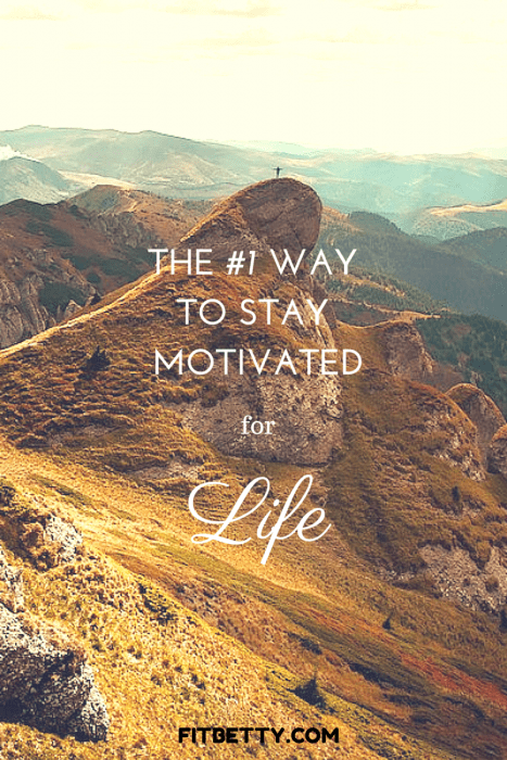 The #1 Way to Stay Motivated for Life