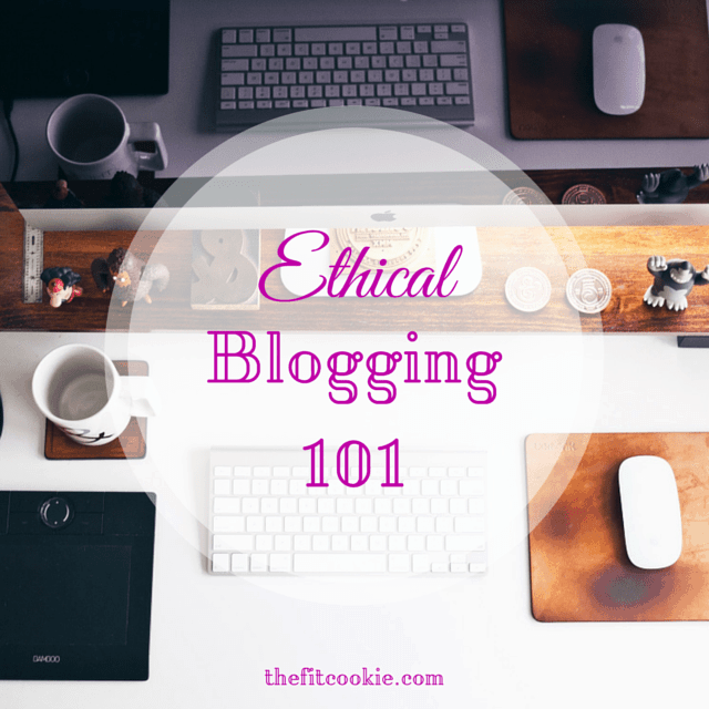 Ethical Blogging 101 - @thefitcookie #blogging #blog #ethics