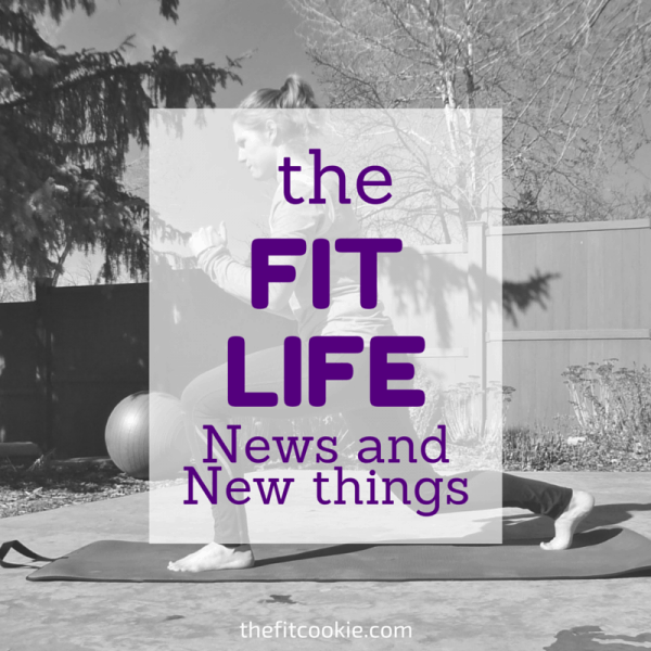 The Fit Life: News and New things #8 (and giveaway!)