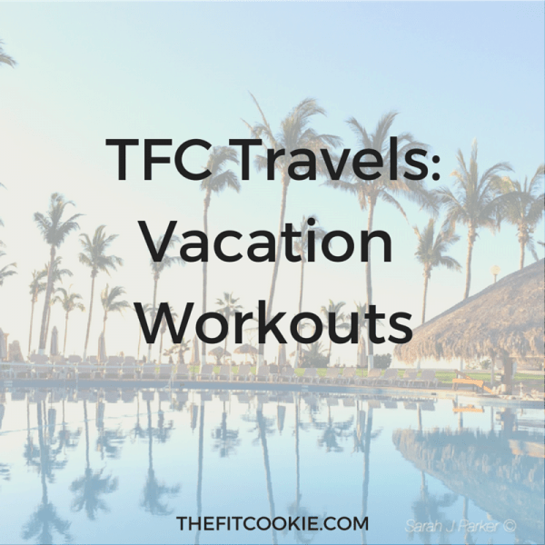 TFC Travels: 2 Vacation Workouts to try - #workouts #travel #fitfluential @TheFitCookie