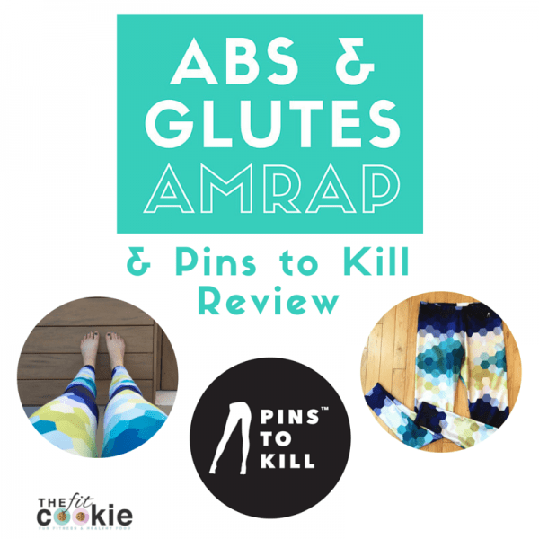 Look great in those leggings! Abs and Glutes AMRAP workout (& @PinstoKill Review) - #ad #clothing #workout @TheFitCookie