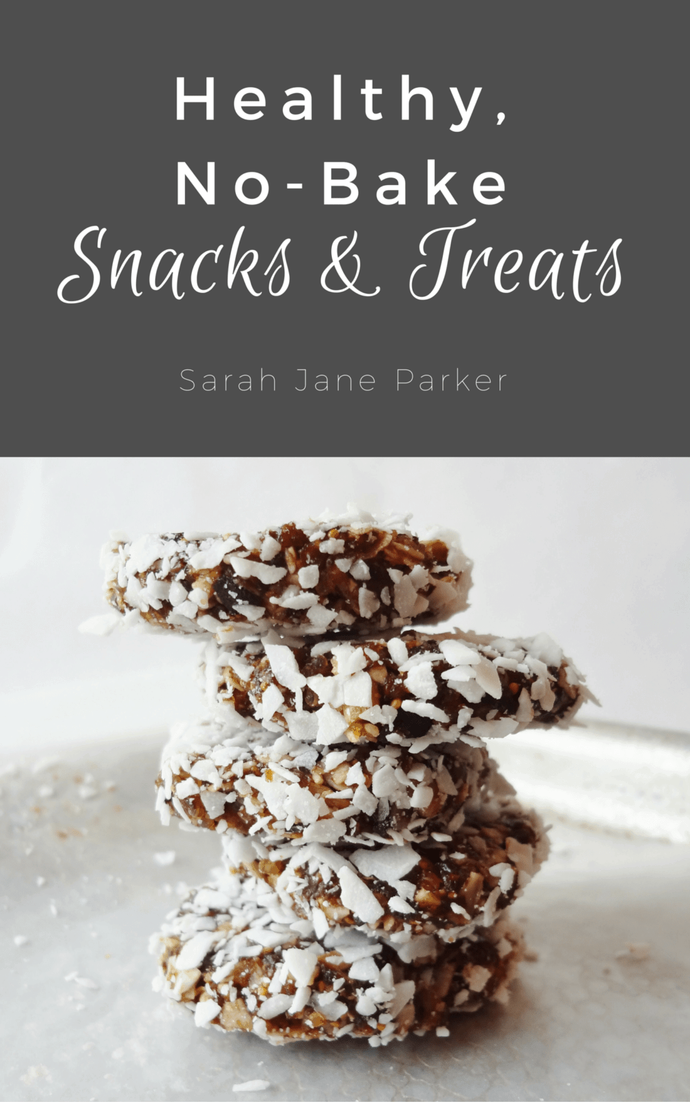 Healthy, No-Bake Snacks & Treats book