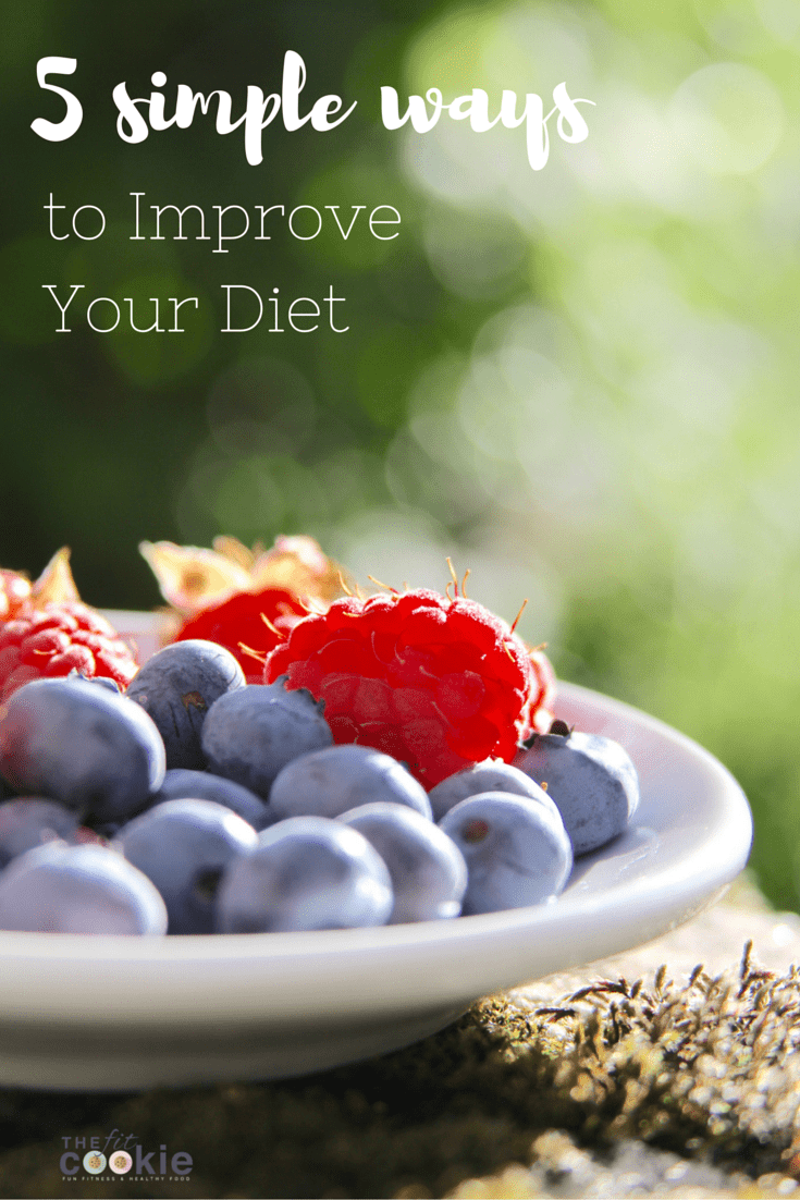 Want to eat better? Here are 5 Simple Ways to Improve Your Diet - @thefitcookie #fitfluential #sweatpink #nutrition