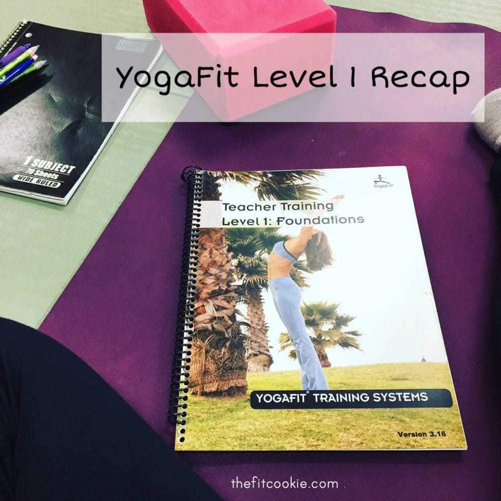 YogaFit Level 1 Recap - @thefitcookie #yoga #fitness #fitfluential