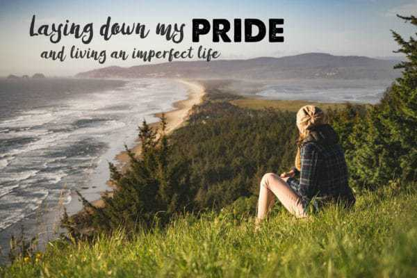 Laying down my pride and living an imperfect life