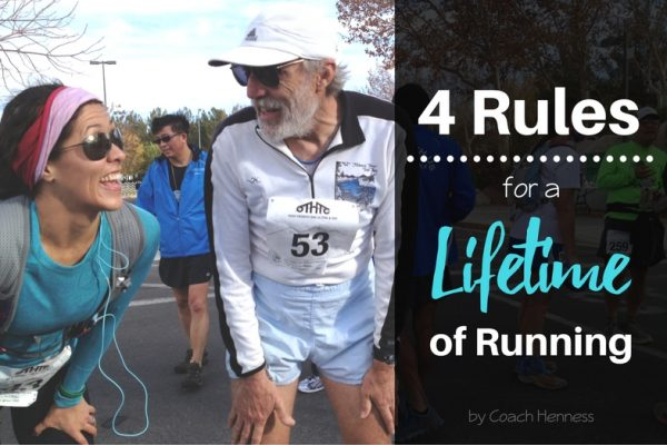 Want to keep your love of running for the long term? Here are 4 rules for a lifetime of running by Coach Henness so you can keep doing what you love for years - #fitness #running #run