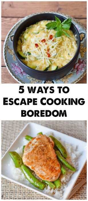 5 ways to Escape Cooking Boredom