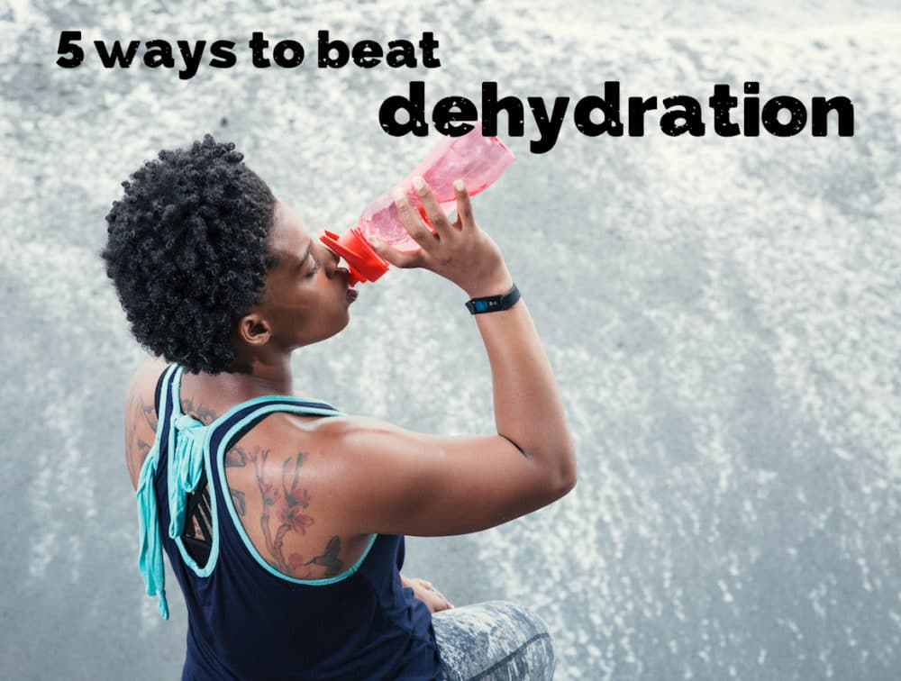 5 ways to beat dehydration - @thefitcookie #ad #LVL @BSXTech #MeasureWhatMatters #nutrition #health