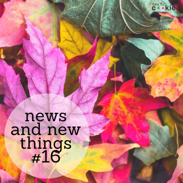 News and New Things #16