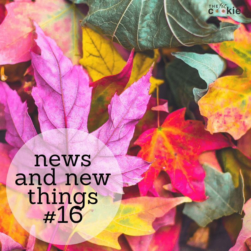 News and New Things #16 - @TheFitCookie #health #fitness #beauty