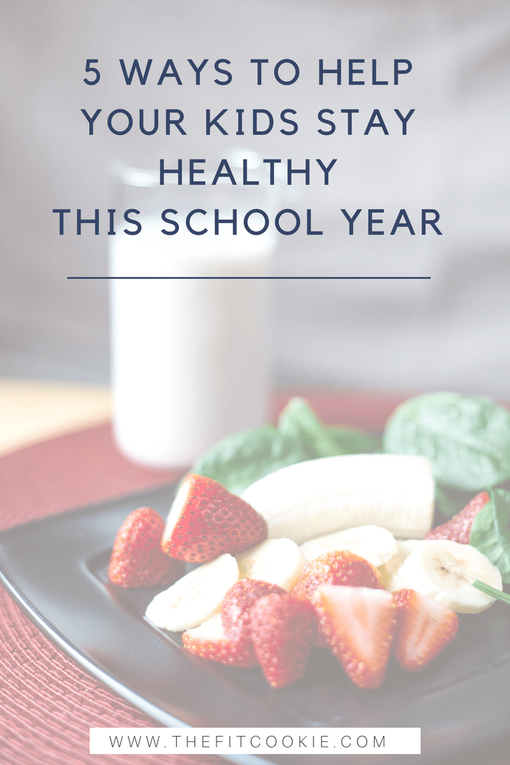 """image of healthy food overlaid with text saying """"5 ways to help your kids stay healthy this school year"""""""