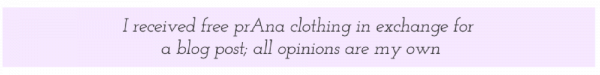 Disclosure: I received free clothing from prAna in exchange for a blog post