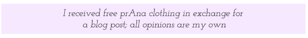 Disclosure: this spring wellness post is sponsored by prAna. I received free prAna clothing in exchange for a blog post. All opinions are my own.