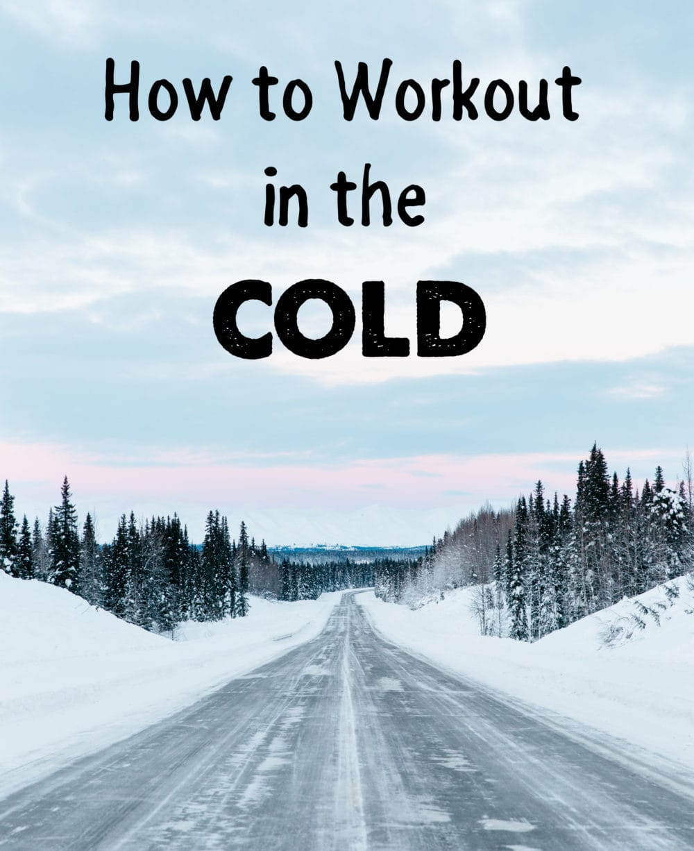How to workout in the cold - @TheFitCookie #fitfluential #fitness