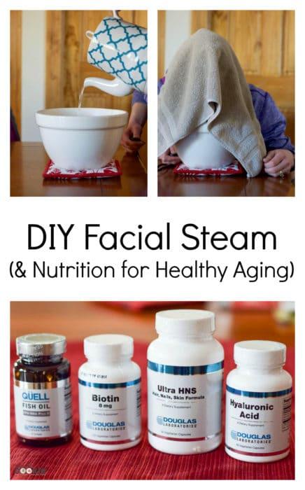 DIY Facial Steam (& Nutrition for Healthy Aging)