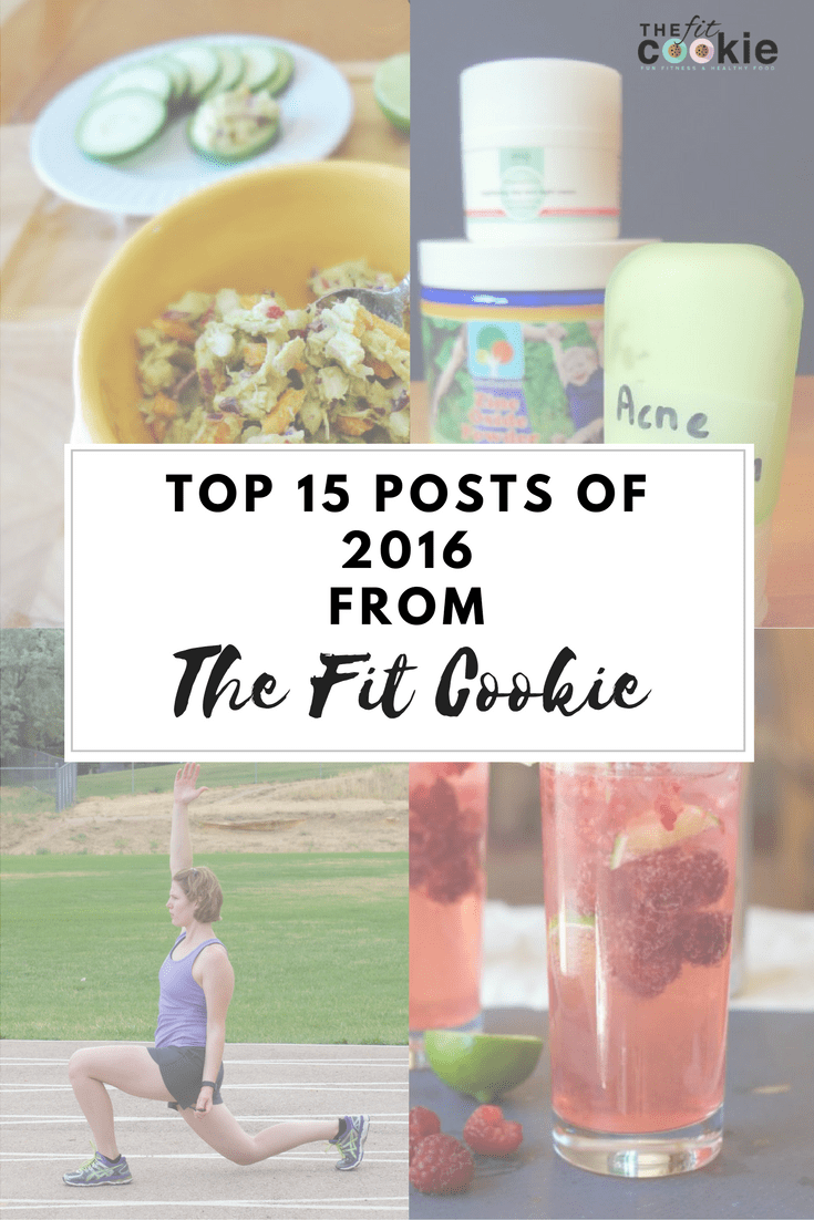 Top 15 Posts of 2016 from The Fit Cookie! - @TheFitCookie #2016 #blogging #fitfluential
