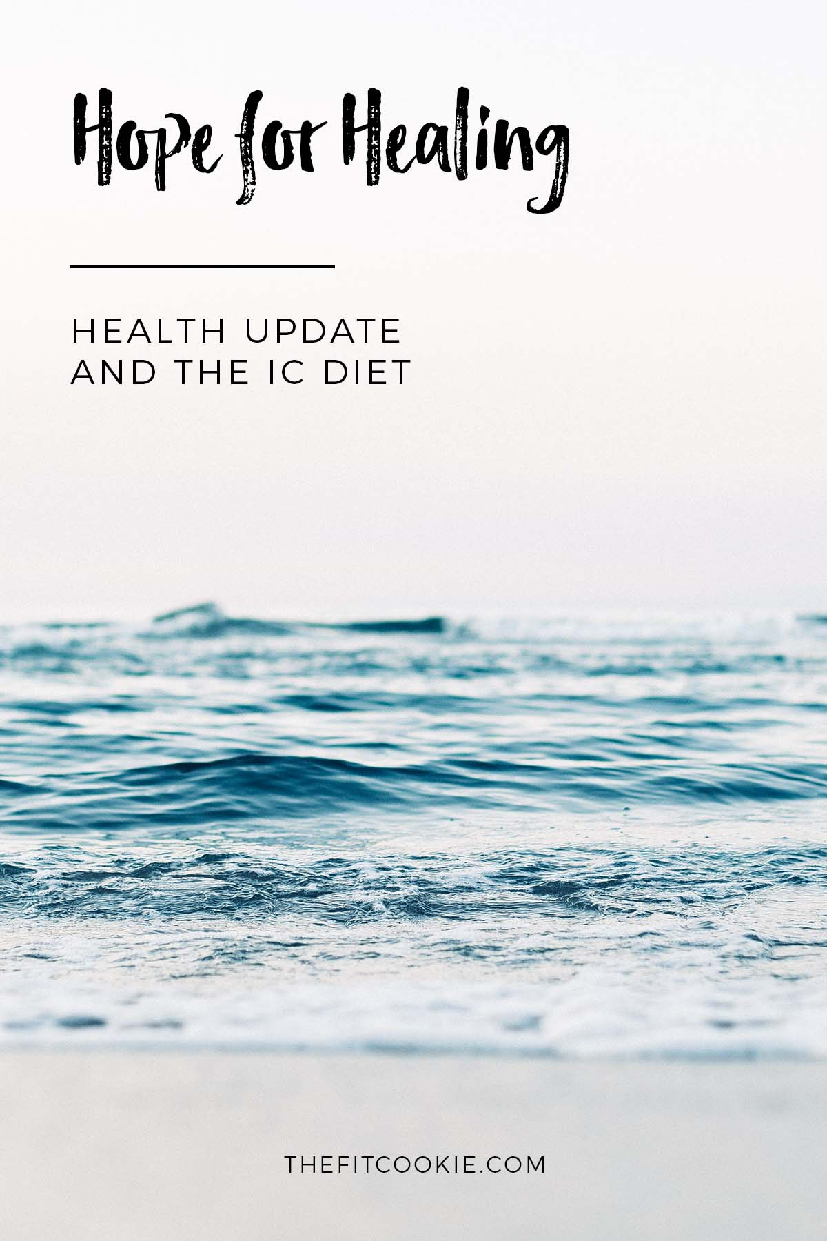 Hope for healing: a personal update on my health, how things are going, and more info about my interstitial cystitis diagnosis - @TheFitCookie