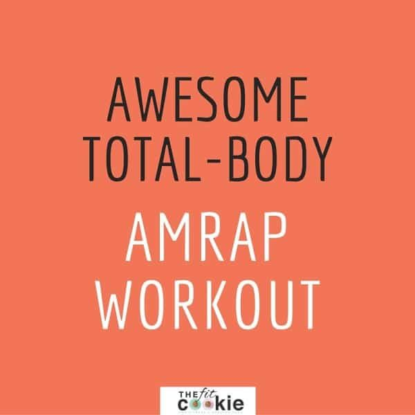 Get Fit In Less Time: Total Body AMRAP Workout