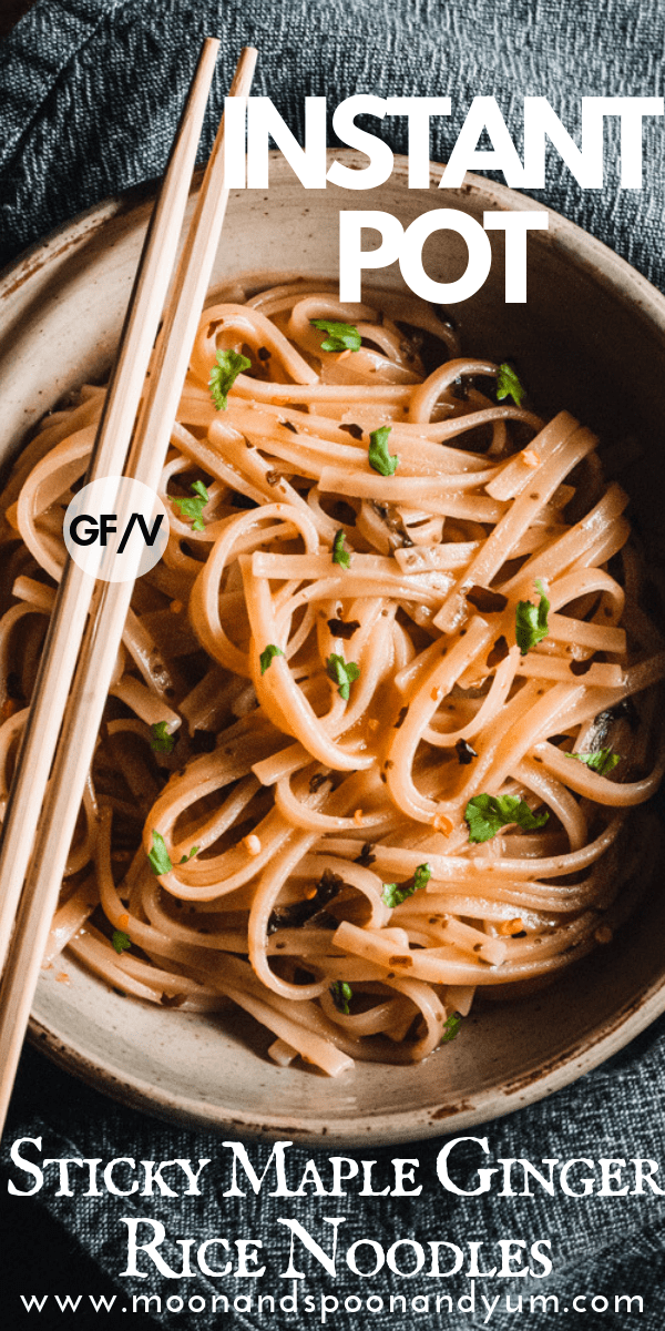 Instant Pot Sticky Maple Ginger Rice Noodles (gluten free, vegan, soy free) - Moon and Spoon and Yum