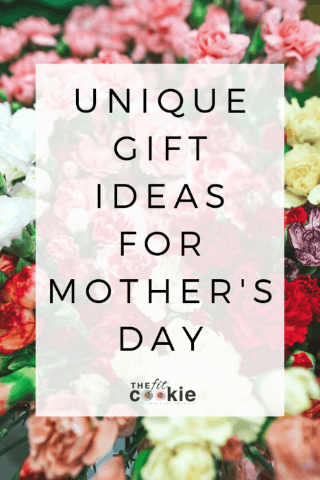 photo of flowers with text overlay that says unique gift ideas for mother's day