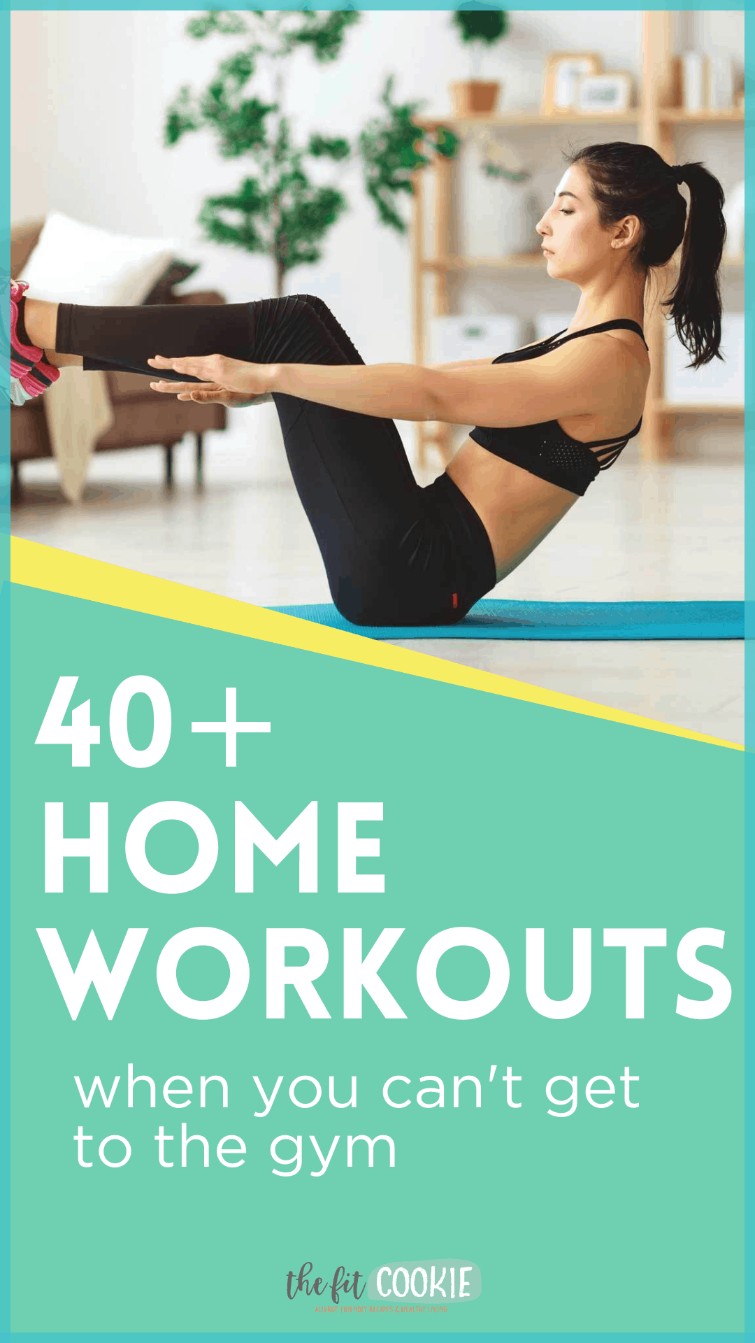 40+ home workouts when you can't get to the gym